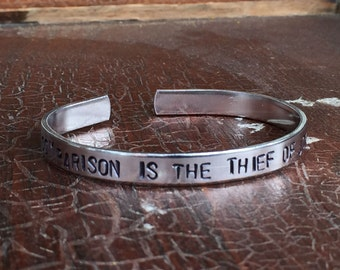 "Comparison is the thief of joy - Cuff Bracelet Personalized 1/4"" Adjustable Smooth Organic Texture Artisan Handmade Custom Jewelry"