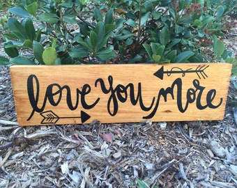 Love You More - 4.5 x 16 Wood Sign