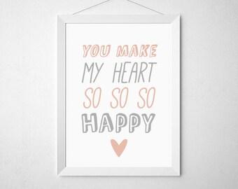 you make my heart so so so happy,kids room decor, nursery print, ,Childrens prins,Kids decor print,nursery art, heart proint, happy print,