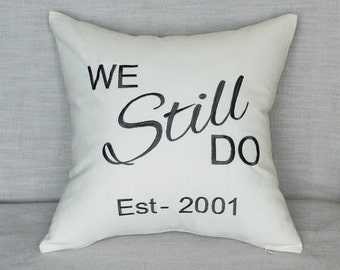 Pillow, Pillowcases, We still do Sentiment Embroidered, Decorative pillow cover,couple,love,anniversary,throw pillow,gift,customized