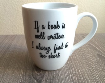 If a book is well written, I always find it too short mug, Jane Austen, Jane Austen Mug, Jane Austen Quote, Gift