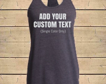 CUSTOM TEXT Tank. Custom Shirts, Customized Shirts, Personalized Shirts, Womens Tri-Blend Racerback Customizable Tank Top