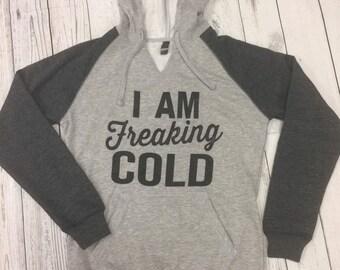 I Am Freaking Cold Oxford Hoodie Sweatshirt