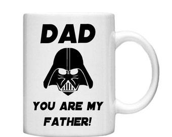 Dad You are My Father Mug -  Custom mug, Tea coffee mug, Fathers Day Gift, Fathers Day Mug, Daddy Mug, Fathers Day, Daddy, Star Wars Mug
