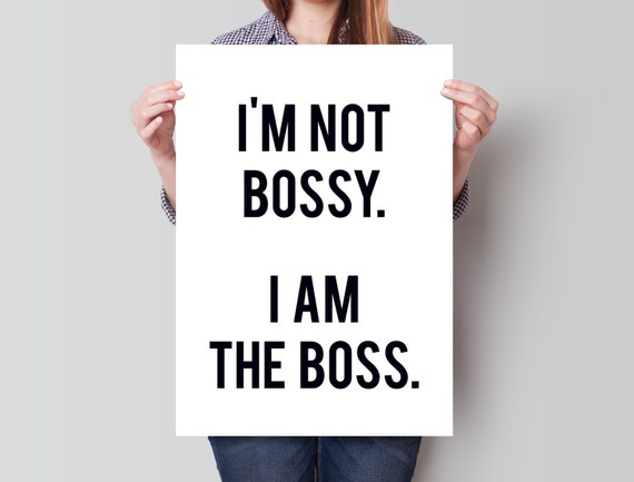 "Black & White ""I'm not Bossy. I am the Boss."" Motivational Poster, Wall Art, Home Decor, Gift, Girl Power, Success, Dream"