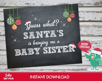 Santa's Bringing me a Baby Sister Christmas Pregnancy Announcement Christmas Gender reveal Photo Prop Chalkboard Announcement Xmas Pregnancy