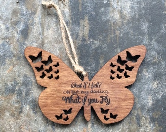 What if I Fall, Oh But My Darling What if You Fly Engraved Butterfly Decoration