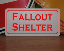 FALLOUT SHELTER... Metal sign for Farm Ranch or Kitchen Decor Golf Course Club Man Cave Home Bar Sex Bed Room Back Yard