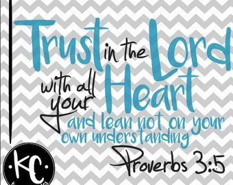 Proverbs 3:5, Bible Verse, Trust in the Lord with all your Heart, Proverbs .SVG/.PNG/.EPS Files for Every Vinyl Cutting Machine