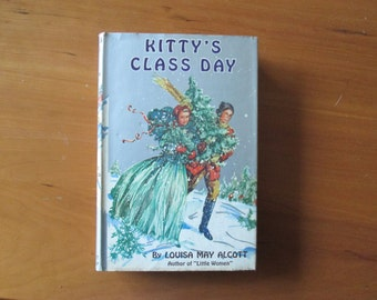 Vintage Book: Kitty's Class Day by Louisa May Alcott