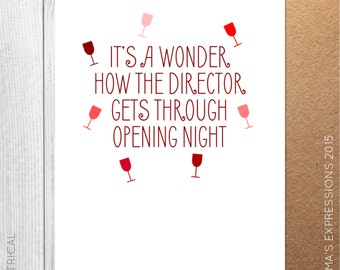 How The Director Gets Through Opening Night / Theatrical / Theatre / Greeting Card / Handmade / Printed