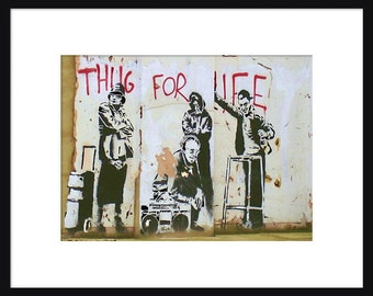 Thugs For Life - Banksy - Graffiti Art - Street art – Print - Poster