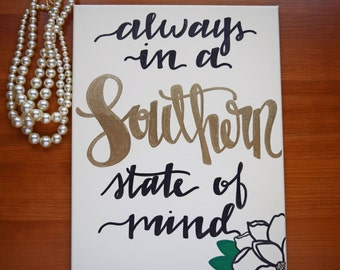 Always in a Southern State of Mind Sign, Southern Sign, Southern Sayings, Southern Quotes, Southern Canvas, Canvas Sign, Southern Belle Sign