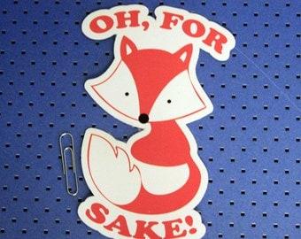 Oh For Fox Sake Bumper Sticker
