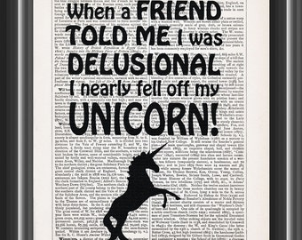 vintage dictionary art print home wall decor funny humorous quote: when a friend told me I was delusional, I nearly fell off my unicorn