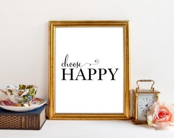 Choose Happy, Inspirational Quote, Inspirational Art, Wall Quote, Happiness, Printable Wall Art, Wall Decor, Wall Art, Quote, PDF, Printable