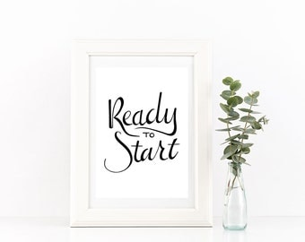 Ready to start - quote handlettered printable poster - SALE 50% off