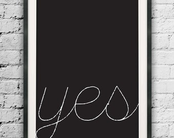 Printable Yes - Motivational Print, Black and White Print, Motivated Type, Printable Wall Art, Yes Poster, Quote Print, Minimalist Yes Print