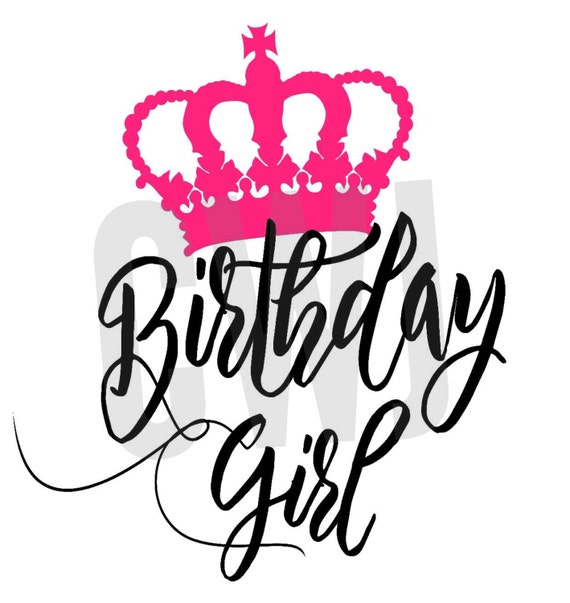 Birthday Girl And Crown Cut File Svg Silhouette File By