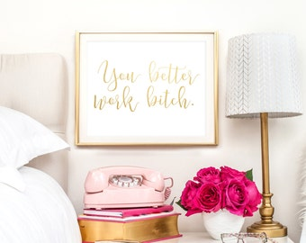 You Better Work Bitch   Britney Spears   Downloadable Print   Instant Download   Gallery Wall   Printable