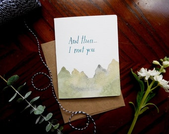 And then I met you || Hand painted watercolor card || Valentine love note