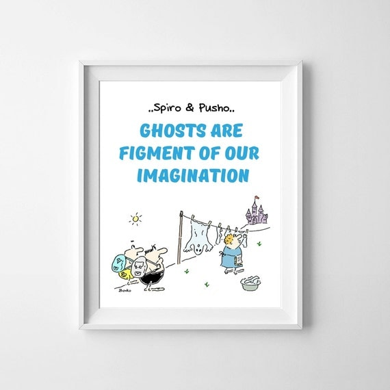 Spiro And Pusho Ghost Quotes Funny Kids Wall Decor Instant Download Motivational Typography Art Printable Home Office Room Nursery Poster