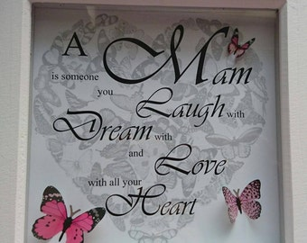 A mam is someone you laugh with, dream with and love with all your heart