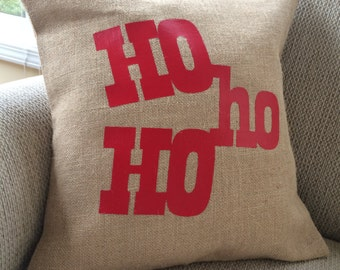 Christmas Pillow Cover- HO HO HO pillow- Burlap Pillow- Holiday Pillows- Holiday Decor- Christmas Decor