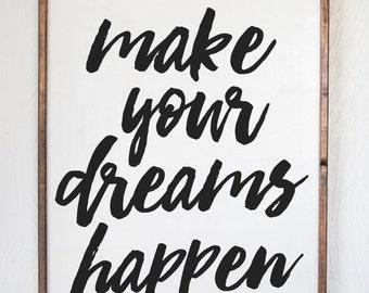 Make Your Dreams Happen - Wood Sign