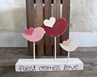 "Ready to ship - ""First comes love"" bird sign, valentine decor, love decor, rustic love sign, bird decor, bird valentines, bird love decor"
