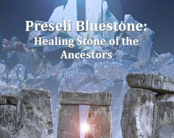 Preseli Bluestone: Healing Stone of the Ancestors