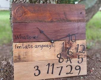 4 Board Barnboard Clock - I'm Late Anyways