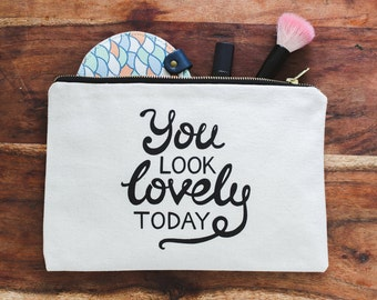 Pouch with Quote - Cute Makeup Pouch - Motivational Bag - You Look Lovely Today - Gift for Sister - Gift for Best Friend - Alphabet Bags
