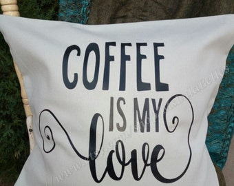 Coffee is my Love Language - Decorative Pillow Cover