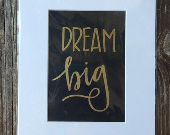 "SALE!!  8x10 print ""Dream Big"" handlettered ready to frame"