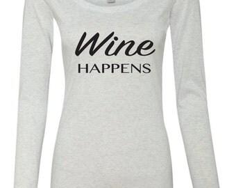 Wine Shirt. Wine Happens Shirt. Wine Tee.