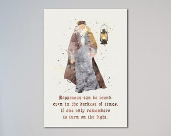Harry Potter Quote Albus Dumbledore Poster Happiness can be found even in the darkest of times if one only remembers to turn on the light