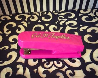 "Neon Pink Stapler with Gold Foiled Letters ""Get It Together"""