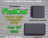 Electric Guitar Pickup : FlatCat™ Surface Mounted for Standard and Cigar Box Guitars