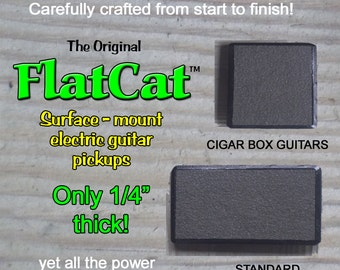 Guitar Pickups : FlatCat™ Surface Mounted for Electric and Cigar Box Guitars