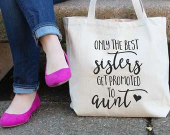 Only the best sisters get promoted to aunt, Canvas tote bag, Worlds best sister, Market tote, All-purpose handbag, Canvas tote, Auntie T09