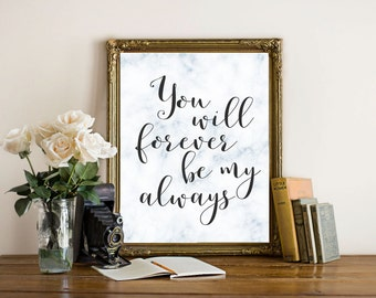 Love Printable Wall Art 8x10, You will forever be my always printable quote, home decor quote printable wedding printable black white marble
