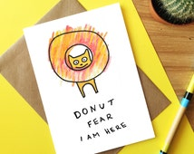 Funny Pun card - Doughnut card - Funny cat card - Donut puns - Get well soon card - Here for you card - Card for best friend - card from mum