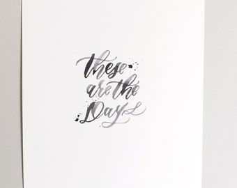 These are the Days- print