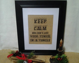Funny Christmas Burlap Print, Keep Calm and dont get your Tinsel in a Tangle, christmas decor, holiday decor, christmas sign, Keep Calm