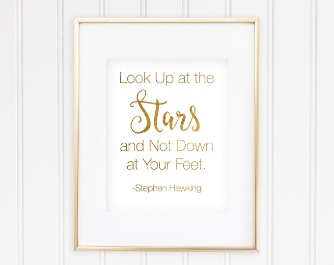 Stephen Hawking - Look up at the Stars, and not Down at Your Feet - Real Foil