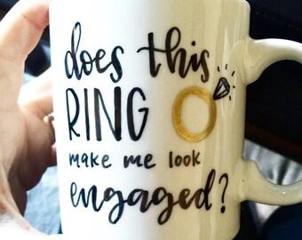 Does This Ring Make Me Look Engaged? Mug.