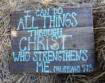 I Can Do All Things Through Christ Who Strengthens Me Phillipians 4:13 Wood Pallet Sign; Wood Christian Sign