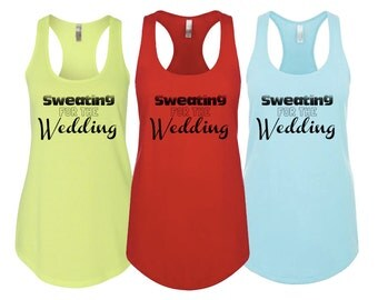 "Ladies Racerback Tank ""Sweating for the Wedding!"" - Activewear Workout wear"