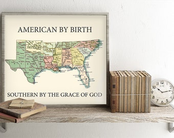 Southern by the grace of God printable, South map print, Southerner quotes